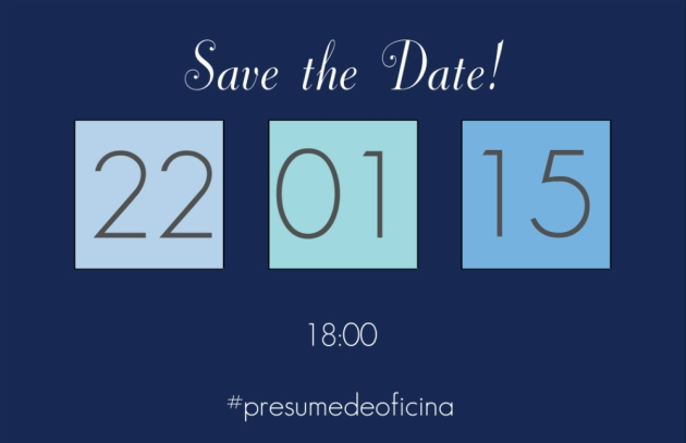 Save the date 22 enero 15 y #presumedeoficina